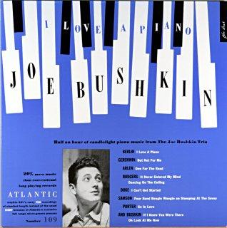 I LOVE A PIANO JOE BUSHKIN
