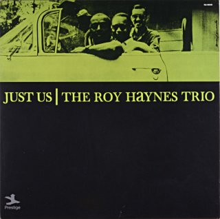 JUST US / THE ROY HAYNES TRIO