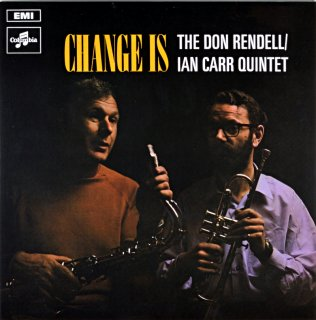 CHANGE IS THE DON RENDELL / IAN CARR QUINTET Uk盤