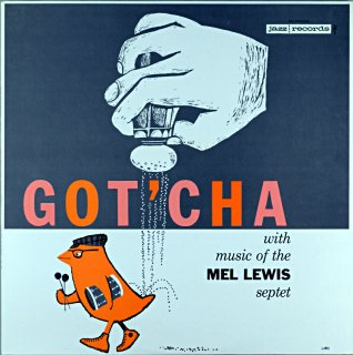 GOT' CHA WITH MUSIC OF THE MEL LEWIS SEPTET (Fresh sound)盤