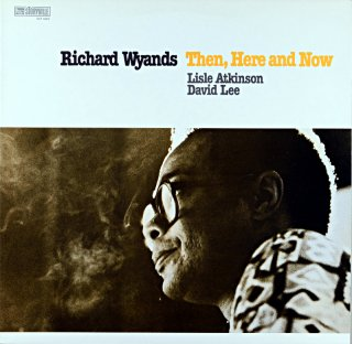 RICHARD WYANDS THEN, HERE AND NOW Us盤