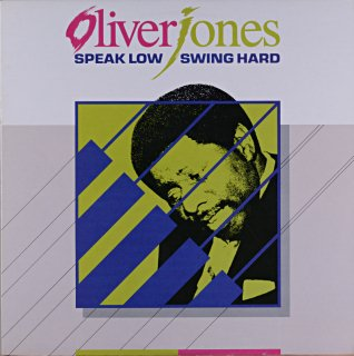 OLIVER JONES SPEAK LOW SWING HARD Canadian盤
