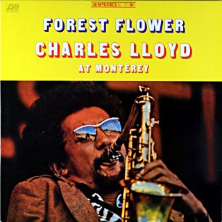 FOREST FLOWER CHARLES LLOYD AT MONTERY