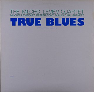THE MILCHO LEVIEV QUARTET TRUE BLUES Uk盤
