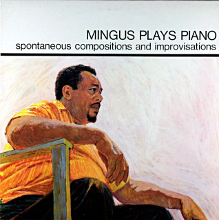 MINGUS PLAYS PIANO (Jasmin)盤