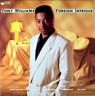 TONY WILLAIMS FOREIGN INTRIGUE