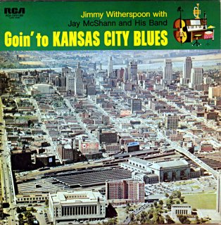 JIMMY WITHERSPOON GOIN TO KANSASCITY BLUES