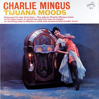TIJUANA MOODS CHARLES MINGUS Us盤