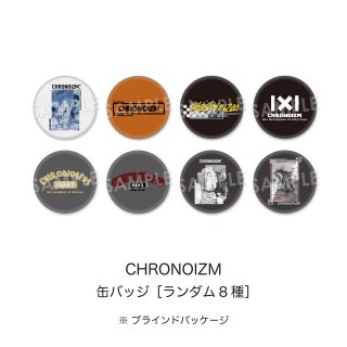 CHRONOIZM|ランダム缶バッジ(サイン付き当たりあり)
