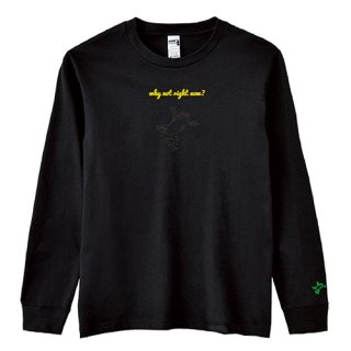 Frog Logo Black 'why not right now?' Long  T Shirts / Black