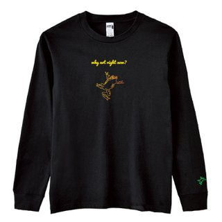 Frog Logo 'why not right now?' Long  T Shirts / Black