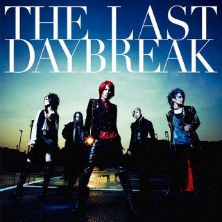 THE LAST DAYBREAK -通常盤-