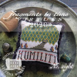 FRAGMENTS IN TIME 2020 -8  HUMILITY
