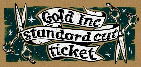 GOLD inc. standard cut ticket