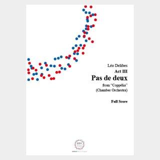 """Delibes : """"Coppélia"""" Pas de deux Full Score and Parts (Chamber Orchestra)"""