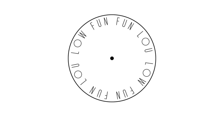 fun fun lou low fun