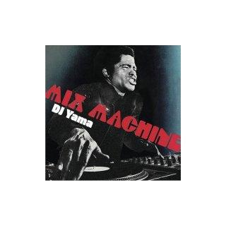DJ YAMA 「MIX MACHINE」