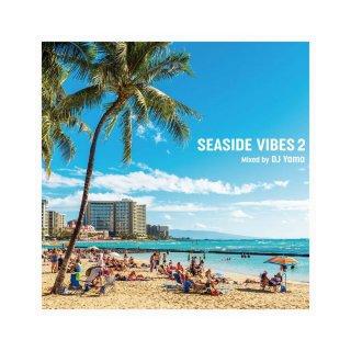 DJ YAMA 「SEASIDE VIBES 2 - MIX CD」